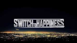 SWITCH TO HAPPINESS (OFFICIAL MUSIC) - I Hate the Way you Love