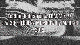 FREQUENZ MIXSHOW 30 with DJ NEKROTIQUE// Industrial Techno & EBM Mix // NEW MUSIC 2019