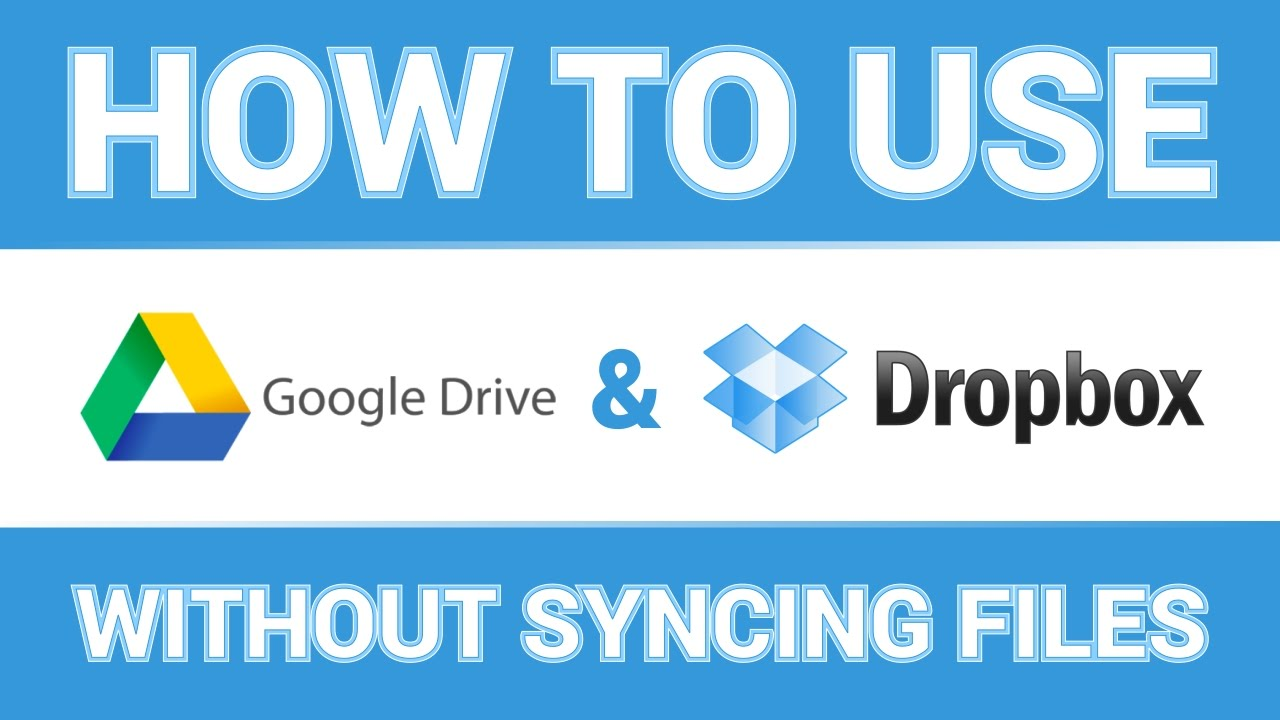How to Use Google Drive, Dropbox and OneDrive without Syncing Files