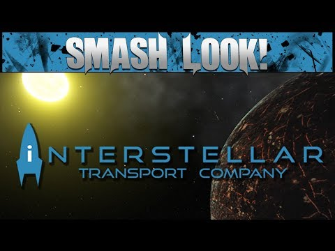 Interstellar Transport Company Gameplay - Smash Look!