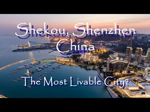 China: Shekou, Shenzhen - Most livable place in Mainland Chi