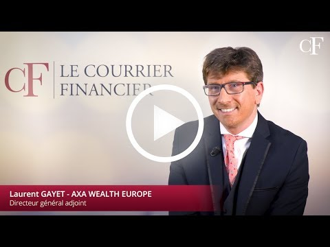 Laurent Gayet - Axa Wealth Europe : Dans l'assurance-vie, l'essentiel est préservé