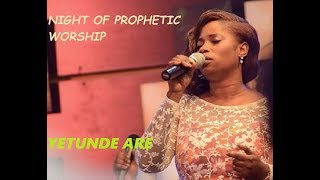 YETUNDE ARE NIGHT OF PROPHETIC WORSHIP | STREAMS OF JOY