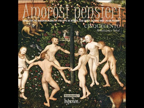 Amorosi pensieri—Songs for the Habsburg Court by de Monte, Guyot, Vaet, Regnart—Cinquecento