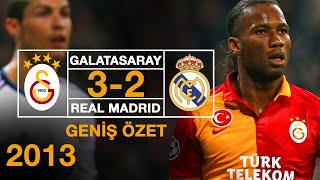 2013 -  Galatasaray 3-2  Real Madrid - Geniş Özet - Full HD