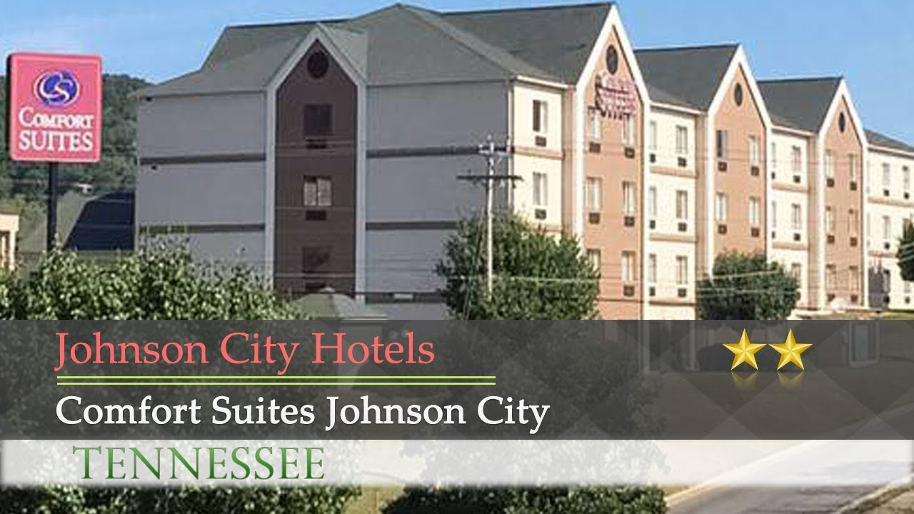 Comfort Suites Johnson City Johnson City Hotels Tennessee Youtube