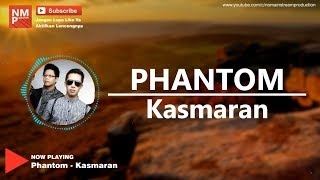 Phantom - Kasmaran (Lyric by NMP)