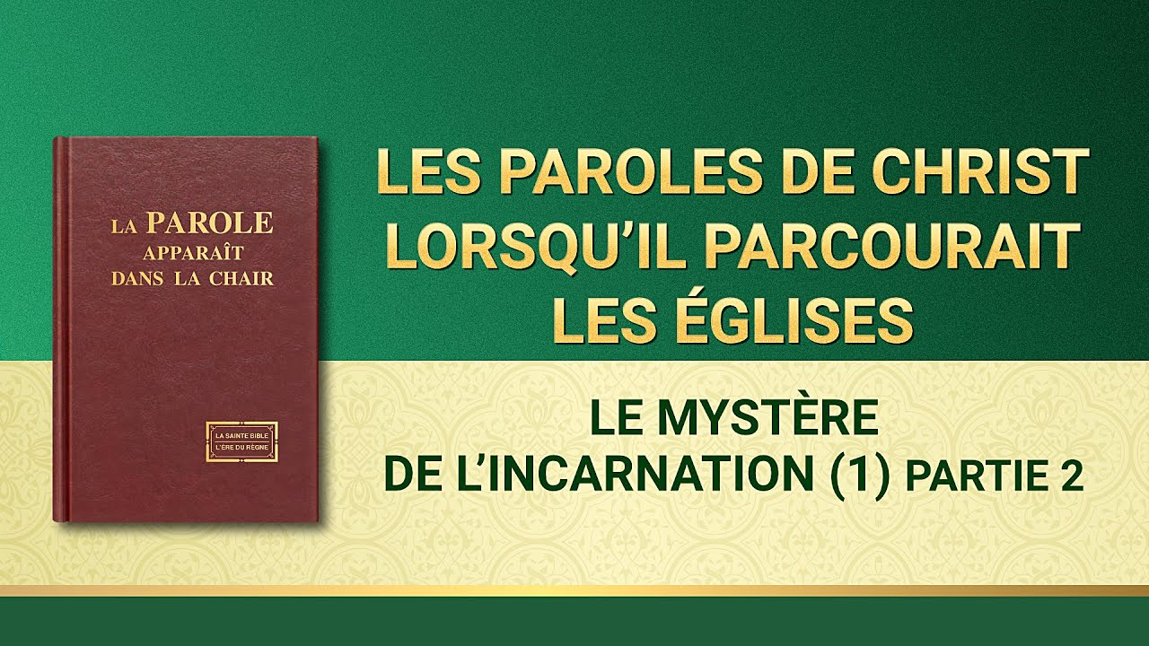 Paroles de Dieu « Le mystère de l'incarnation (1) » Partie 2