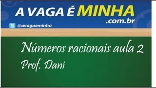 Números racionais aula 02 mpeg4(, 2012-07-24T03:20:46.000Z)