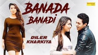 Banada Banadi | Diler Singh Kharkiya | Ft. RD Parmar | Haryanvi Song | Latest Haryanavi Song 2019
