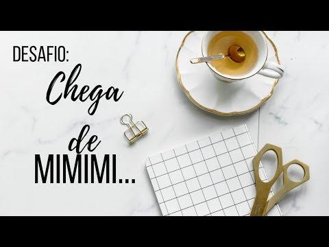 ( Introdução) Desafio: Chega de MIMIMI...