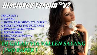 Download Lagu DJ SANTAI VIA VALLEN SAYANG - BREAKBEAT TERBARU 2018 Mp3