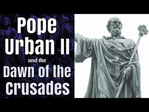Pope Urban II and the Dawn of the Crusades
