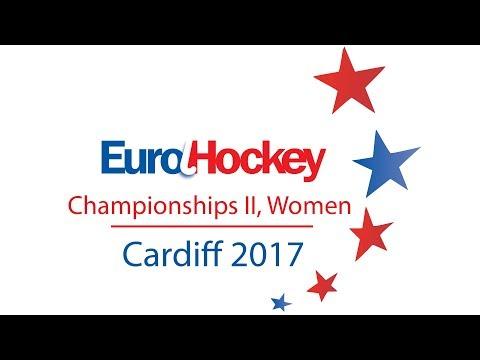 EuroHockey Championship II 2017 Women - Cardiff, Wales - Final Day