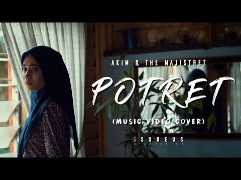 (2018) Akim & The Majistret - Potret (Music Video Cover)