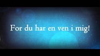 Toy Story - Du er Min Bedste Ven (You Got A Friend in Me) (Dansk m/tekster)