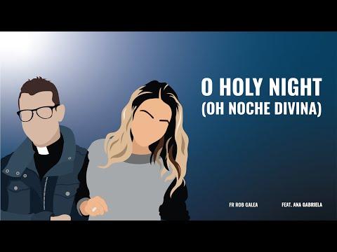 O HOLY NIGHT (Oh Noche Divina) - Fr. Rob Galea feat. Ana Gabriela