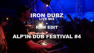 IRON DUBZ // ALP'IN DUB FESTIVAL # 4 // RAW EDIT 3
