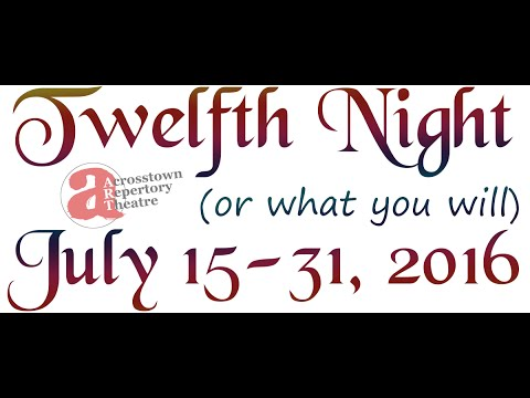 Shakespeare's Twelfth Night, or What You Will | Acrosstown Repertory Theatre
