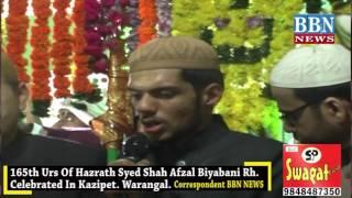 165th urs of hazrath syed shah afzal biyabani rh celebrated in kazipet