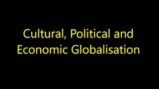 Globalisation (Cultural, Political, Economic) - A2 Sociology