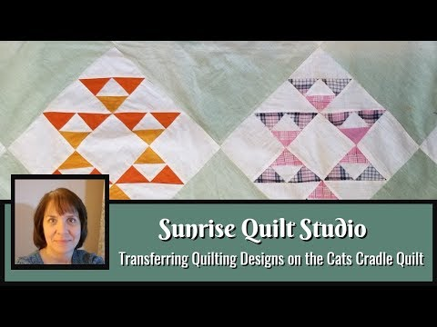 Transferring Quilting Designs on the Cats Cradle Quilt