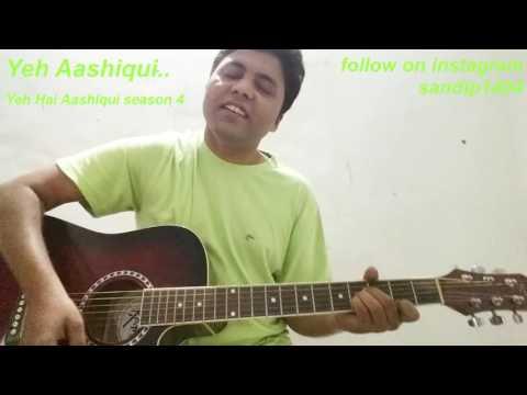 Yeh Aashiqui   Yeh Aashiqui Season 4   Bindaas TV Show   Mohit Chauhan   Neeti Mohan   Guitar Cover