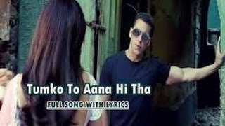 TUMKO TOH AANA HI THA Song LYRICS - Jai Ho 2014