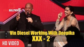 Vin Diesel Working With Deepika Again XXX-2 | Viralbollywood