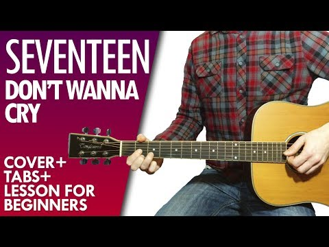 SEVENTEEN - Don't Wanna Cry guitar lesson and tab