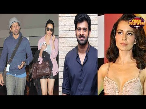 Shraddha-Farhan To Head For A Secret Vacation | Prabhas Says He Doesn't Want To Work With Kangana