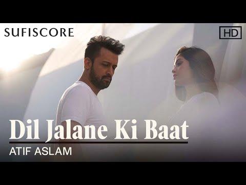 Dil Jalane Ki Baat | Atif Aslam | Latest Romantic Song 2021 | Sufiscore
