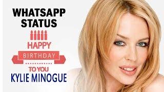 Kylie Minogue | Age | Happy Birthday | Whatsapp Status Video 2019 Free Download