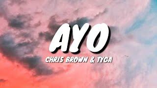 Chris Brown & Tyga - Ayo (Lyrics)