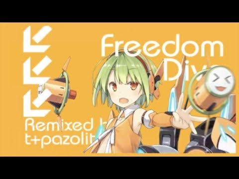 【音源】【PV確認用】FREEDOM DiVE (tpz Overcute Remix)(編集有り)