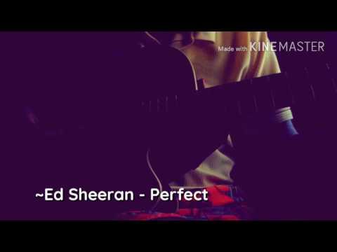 Perfect- Ed Sheeran (One shot one take)