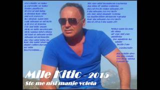 Mile Kitic - Sto me nisi manje volela - (Audio 2015)