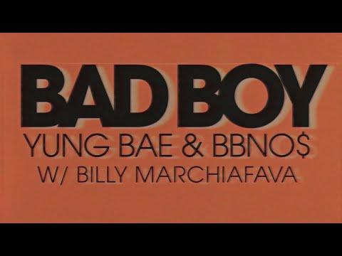 Yung Bae, Bbno$ & Billy Marchiafava - Bad Boy (Official Lyric Video)