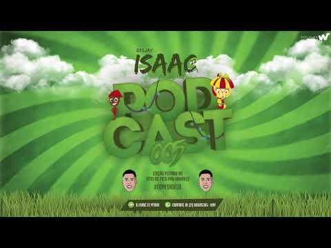DJ ISAAC 22 - PODCAST 005 - É O PESADELO