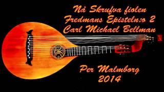 Per Malmborg - Nå skruva fiolen - Epistel n:o 2 - Carl Michael Bellman