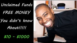 Unclaimed Funds!!!! Free Money you didn't know you had. Lost Funds