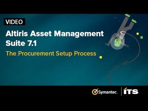 Altiris Asset Management Suite 7.1. Episode 2: The Procurement Setup Process.