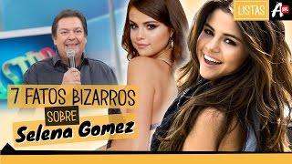 7 FATOS BIZARROS SOBRE SELENA GOMEZ | LISTAS AWESOMENESS