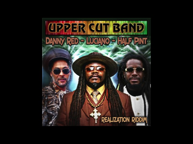 Realization Riddim - The Upper Cut Band ft. Luciano, Half Pint & Danny Red (Reality Shock 2016)