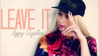 Iggy Azalea - Leave It