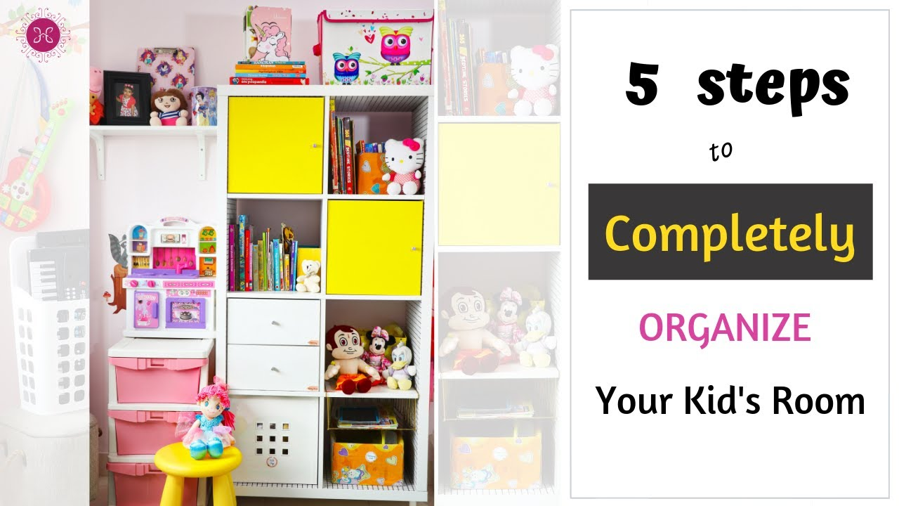 5 Best Steps To Organize Any Kids Room Toy Storage Organization Ideas Youtube