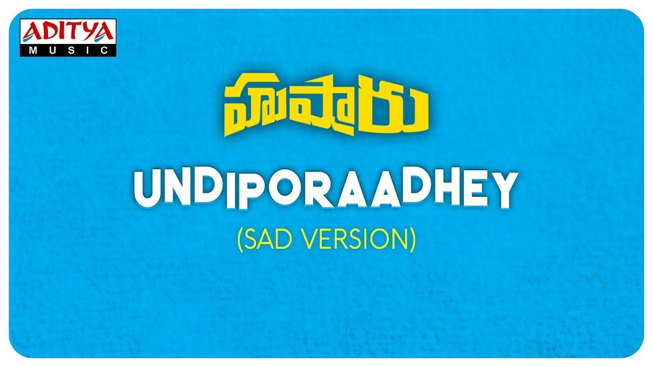 Undiporaadhey Sad Version || Hushaaru Songs || Sree Harsha Konuganti || Sid Sriram || Radhan