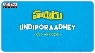 Download Lagu Undiporaadhey Sad Version || Hushaaru Songs || Sree Harsha Konuganti || Sid Sriram || Radhan MP3