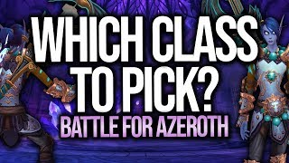 BFA | BEST Way To Pick A New Class For PvP