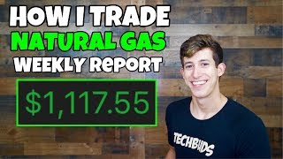 HOW I PROFIT WEEKLY ON THE NATURAL GAS REPORT | $1,117 PROFIT